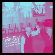 Two Step (Dirtwire Remix) cover art