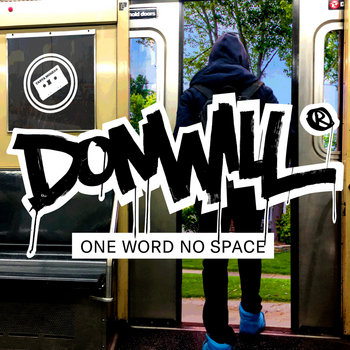 One Word No Space by Donwill