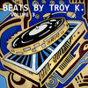 Beats by Troy K. Vol. 3 (BEATS FOR SALE) Cover Art