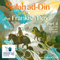 Salah ad​-​Din and the Frankish Boy - Part 2 (7+) cover art