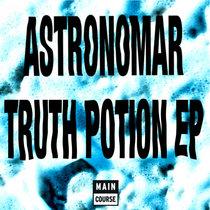 Astronomar -Truth Potion EP (MCR-067) cover art