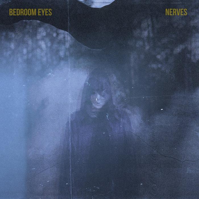 Nerves Bedroom Eyes