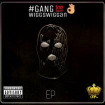 WiggsWiggan - #GANG EP cover art