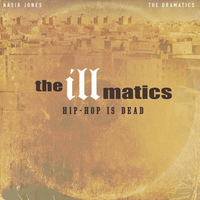 The Illmatics - Hip-Hop Is Dead | Amerigo Gazaway