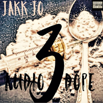 Audio Dope 3 by Jakk Jo