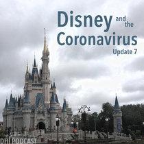 Disney and the Coronavirus - Update 7 cover art