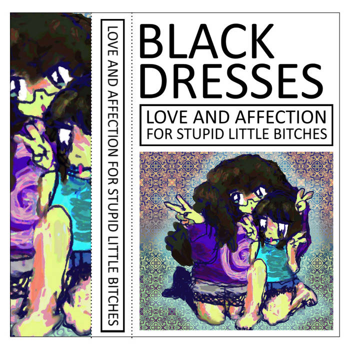LOVE AND AFFECTION FOR STUPID LITTLE BITCHES | Black Dresses