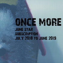 Once More:  June Star Subscription July 2018-June 2019 cover art