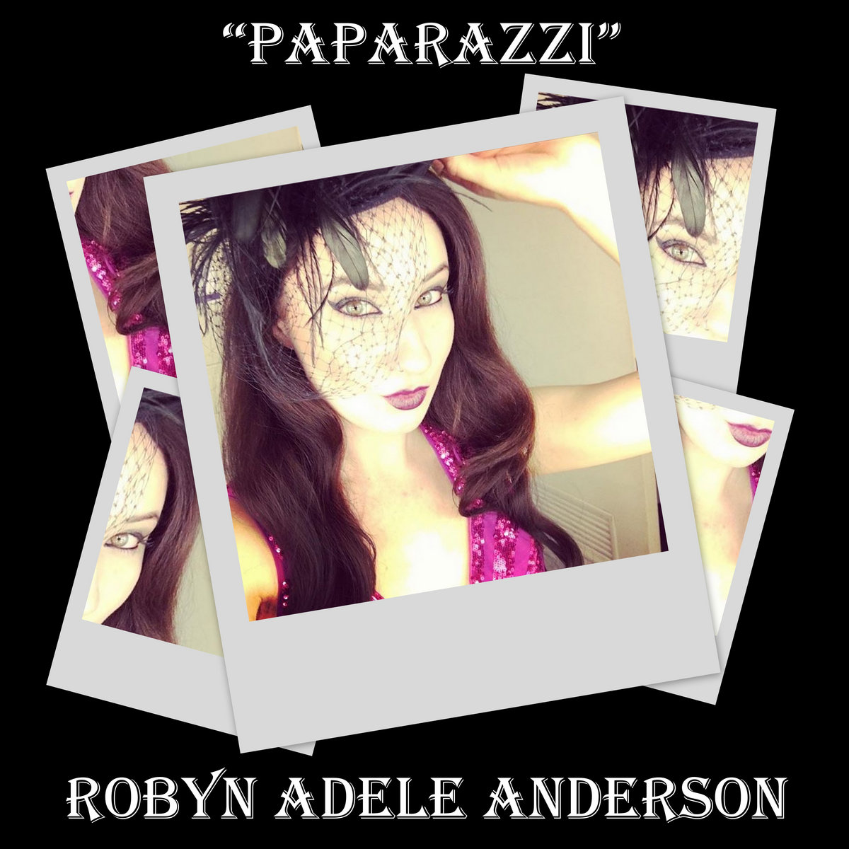 Paparazzi (Lady Gaga Cover) | Robyn Adele Anderson