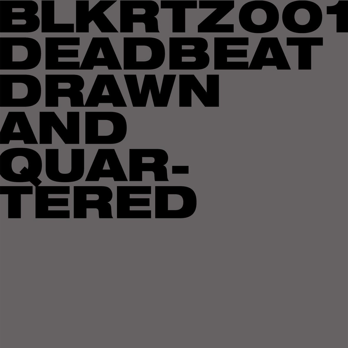 drawn and quartered deadbeat