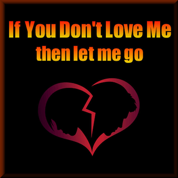 If You Dont Love Me Then Let Me Go Richard Melvin Brown