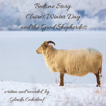 Bedtime Story: Claire's Winter Day and the Good Shepherdess cover art