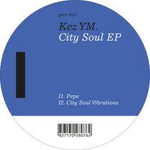 Kez Ym - City Soul EP (YORE-015) cover art
