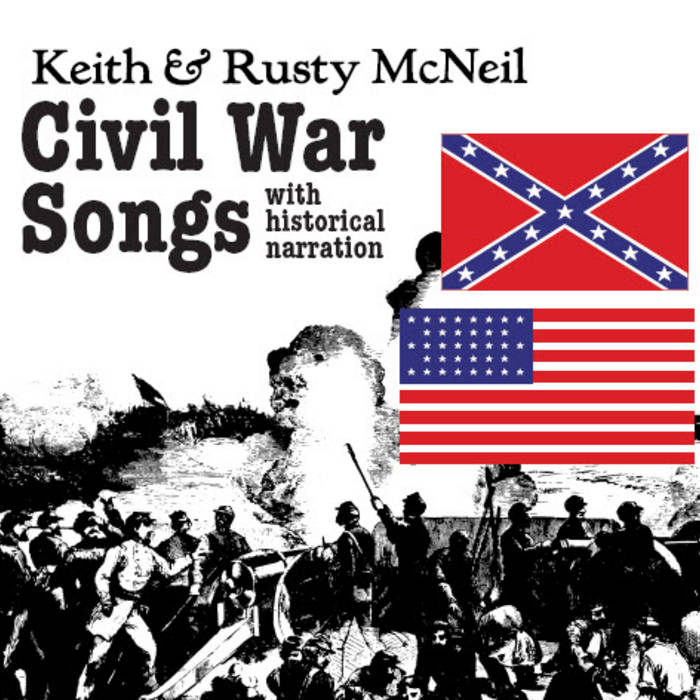 Civil War Songs (Disc 1 of 3) | Keith & Rusty McNeil
