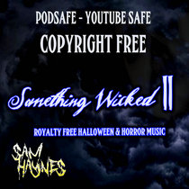 Limited time offer $1 CD - Something Wicked 2 - Royalty Free Halloween and Horror Soundtrack Music Youtube Podsafe Copyright Free cover art