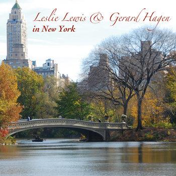 Leslie Lewis & Gerard Hagen In New York by Leslie Lewis & Gerard Hagen Duo