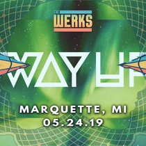 LIVE @ The Way Up Festival - Marquette, MI 05.24.19 cover art