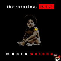 The Notorious BIG meets Wutang (The Notorious Wutangclan) cover art