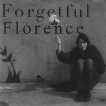 Forgetful Florence - Forgetful Florence cover art
