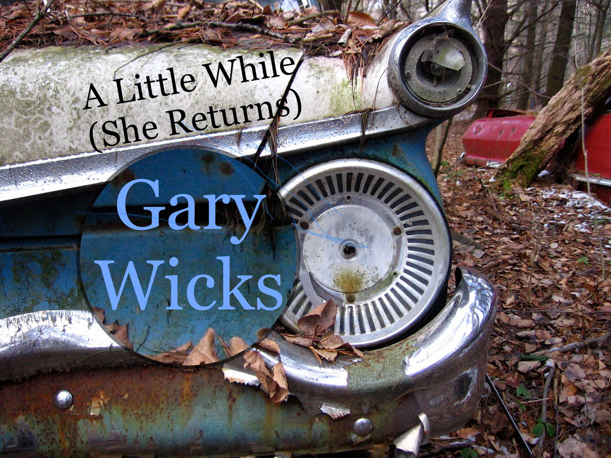 A Little While (She Returns) by Gary Wicks