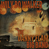 Wily Bo Walker & The Danny Flam Big Band Cover Art