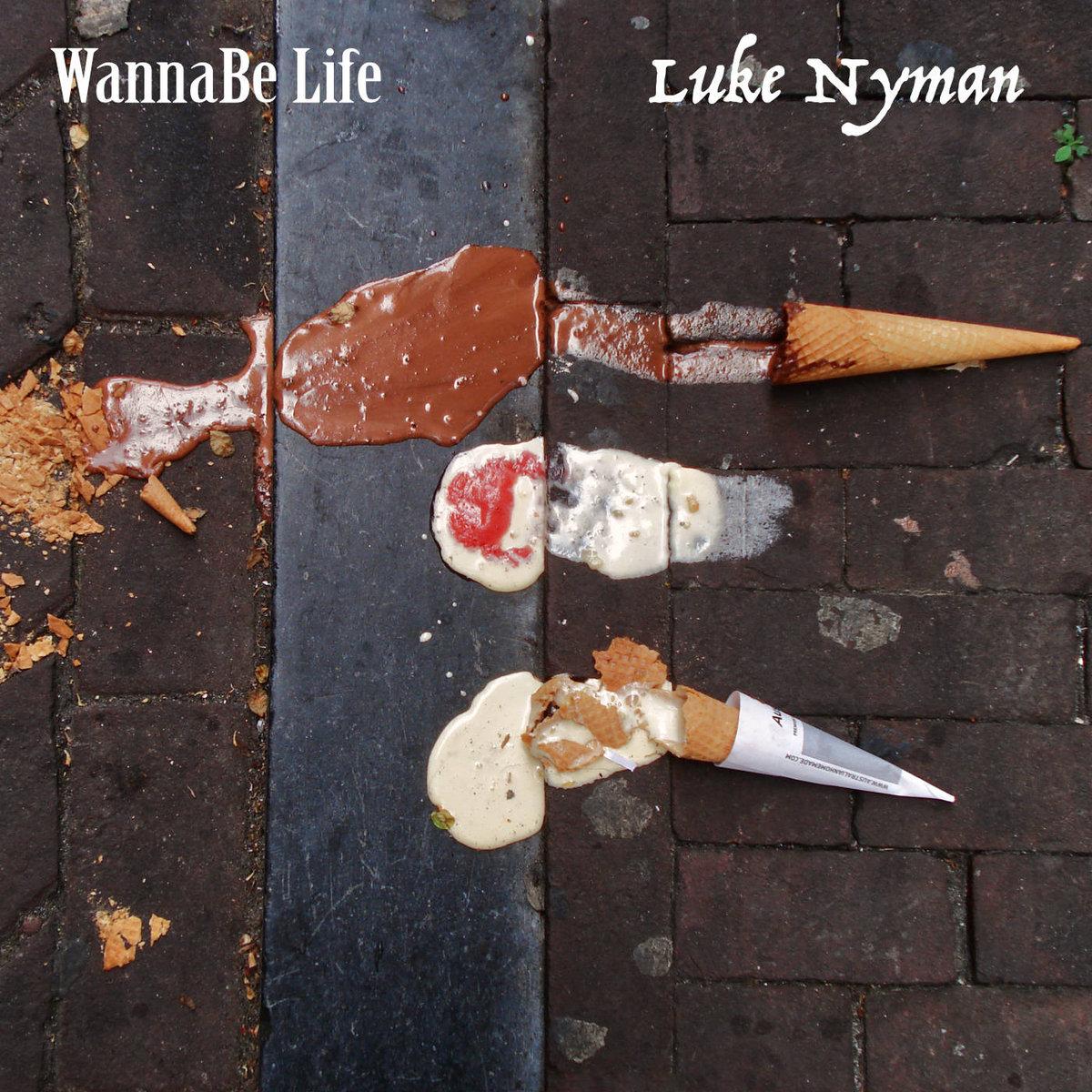 WannaBe Life by Luke Nyman