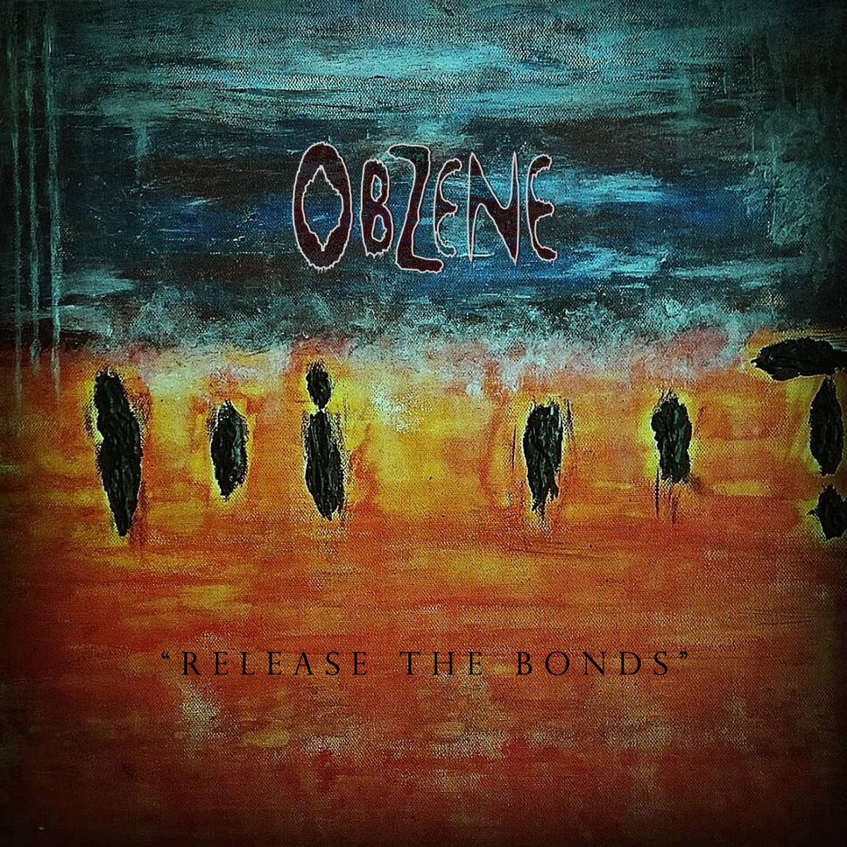 Obzene - Release the Bonds [single] (2019)