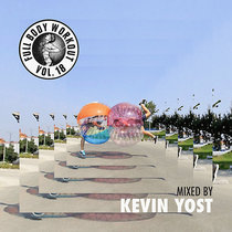 Get Physical Music Presents: Full Body Workout Vol. 18 - Mixed by Kevin Yost cover art