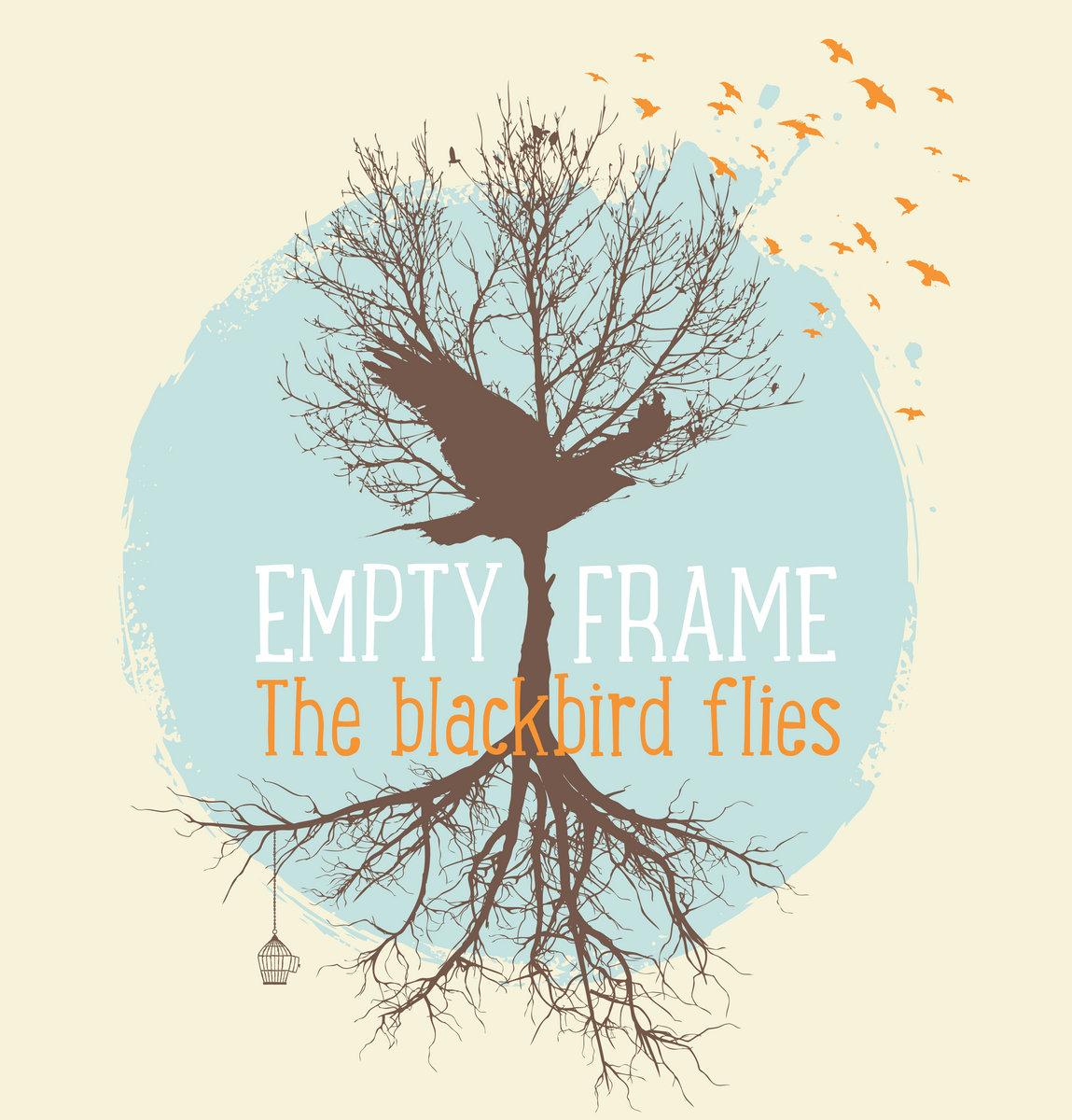 the blackbird flies - Empty Frame