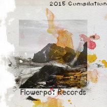 Flowerpot Records 2015 Sampler cover art