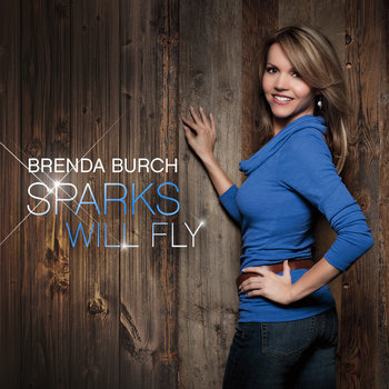 Sparks Will Fly by Brenda Burch