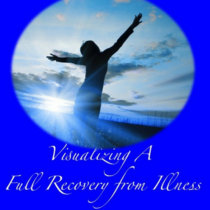 Visualizing a Full Recovery from Illness cover art