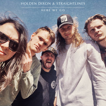 Here We Go by Holden Dixon & Straightlines