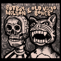 Fatboy Wilson & Old Viejo Bones cover art