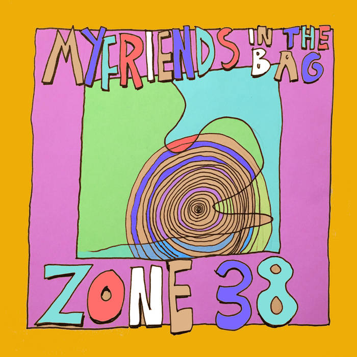 My Friends In The Bag – Zone 38