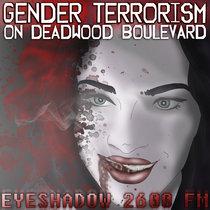 Gender Terrorism On Deadwood Boulevard cover art