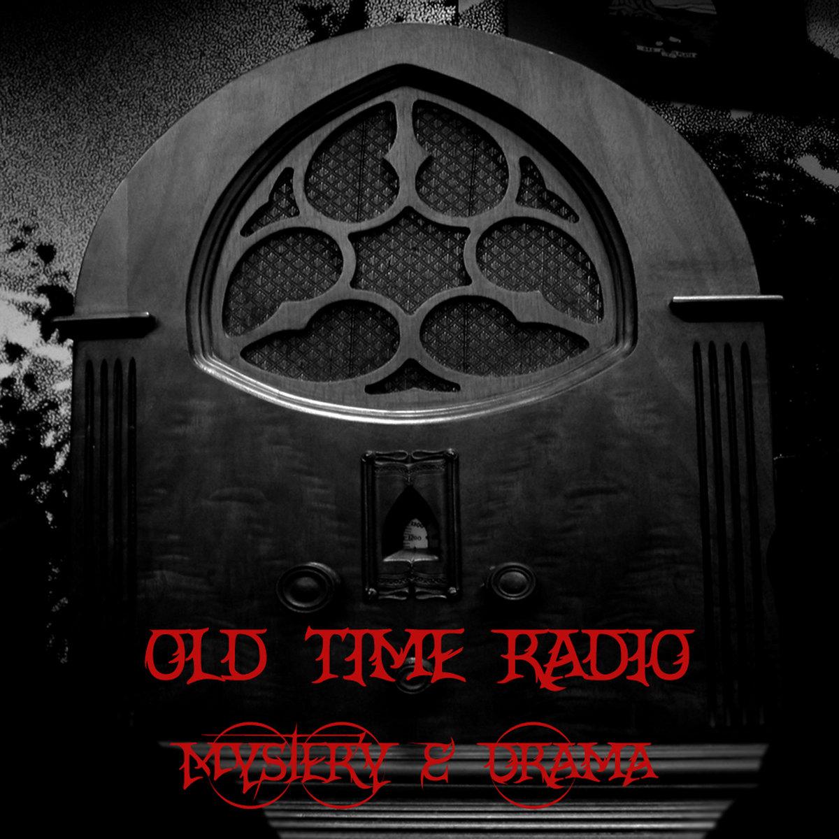 Old Time Radio: Mystery & Drama | Old Time Radio