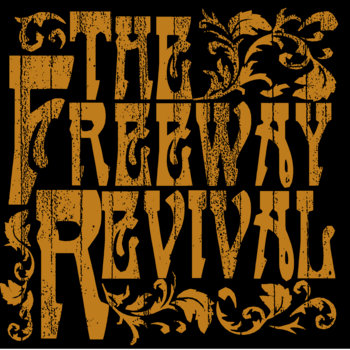 The Freeway Revival by The Freeway Revival