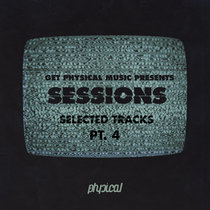 Get Physical Music Pres. Sessions - Selected Tracks Pt. 4 cover art