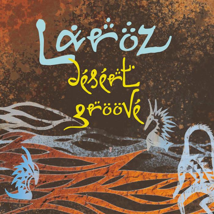 Laroz – Desert Groove
