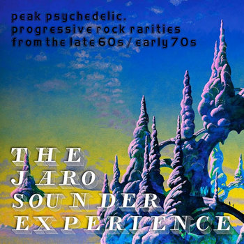 The Jaro Sounder Experience: Progressive Rock Rarities from the late '60s / early '70s by Jaro Sounder