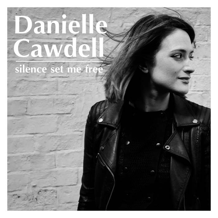 Silence Set Me Free by Danielle Cawdell