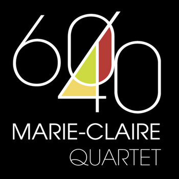 60/40 by Marie Claire Quartet