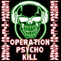 OPERATION PSYCHO KILL cover art