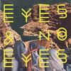 Eyes & No Eyes Cover Art