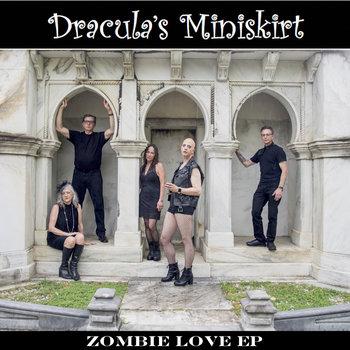 Zombie Love EP by Dracula's Miniskirt