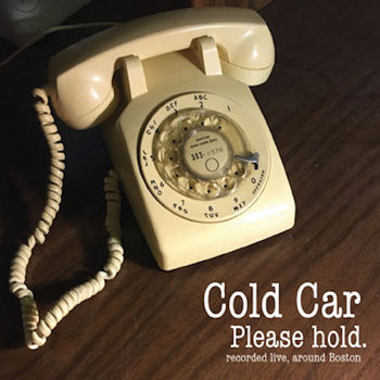 Please Hold by Cold Car