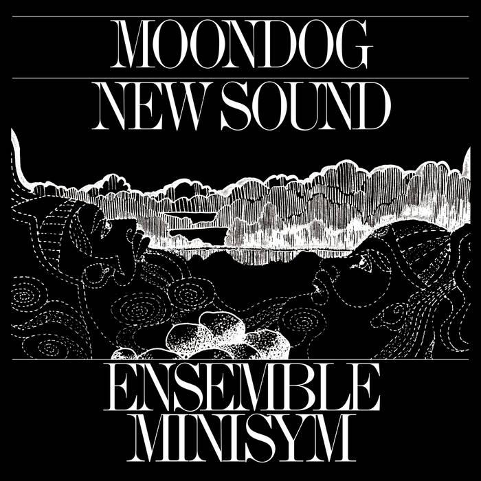 Buy Ensemble Minisym Moondog: New Sound via Bandcamp