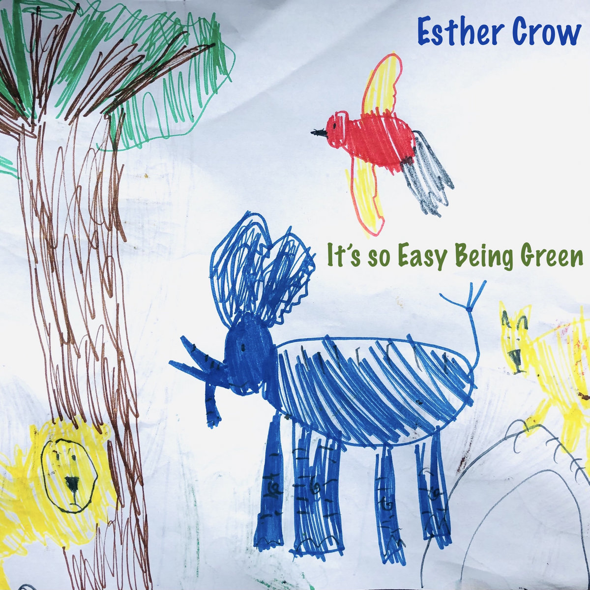 It's so Easy Being Green by Esther Crow
