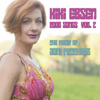 Kiki Ebsen Cool Songs, Vol. 2 - The Music of Joni Mitchell by Kiki Ebsen